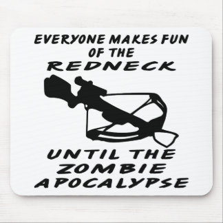 Everyone Makes Fun Of The Redneck Until The Zombie Mouse Pad