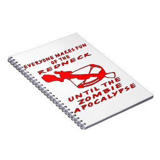 Everyone Makes Fun Of The Redneck Until The Zombie Notebook