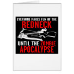Everyone Makes Fun of the Redneck  Zombie Attack Greeting Card