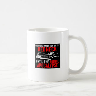 Everyone Makes Fun of the Redneck  Zombie Attack Coffee Mug
