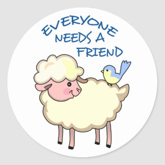 EVERYONE NEEDS A FRIEND ROUND STICKERS