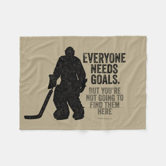 Everyone Needs Goals (Hockey) Fleece Blanket