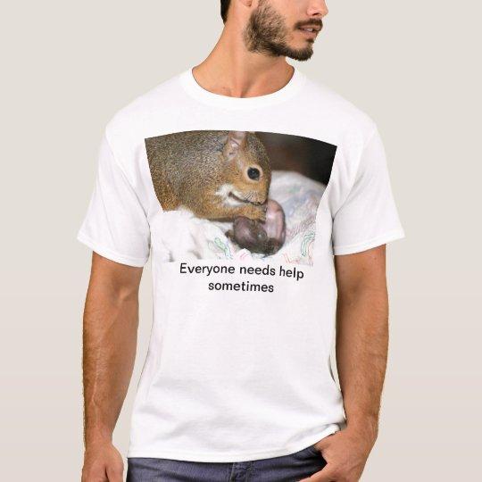 Everyone needs help sometimes T-Shirt