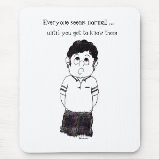 Everyone seems normal ...... mouse pad