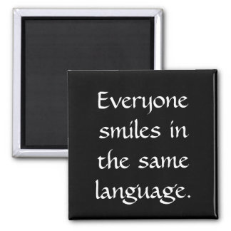 Everyone Smiles in the Same Language 2 Inch Square Magnet