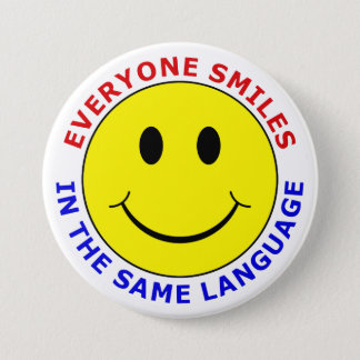 Everyone Smiles In The Same Language Pinback Button
