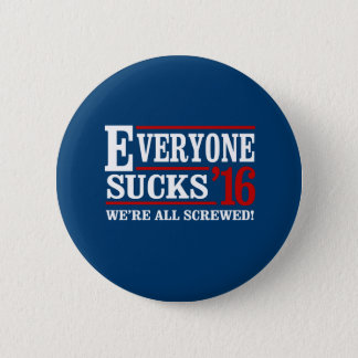 Everyone Sucks 2016 Button