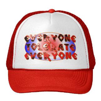 Everyone Tolerate Everyone Hats
