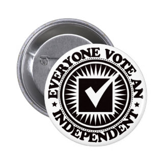 Everyone Vote An Independent Pinback Button