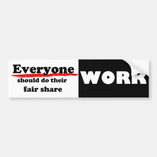 Everyone Work Car Bumper Sticker