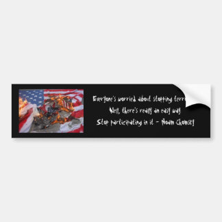 Everyone's worried about stopping terrorism... bumper sticker
