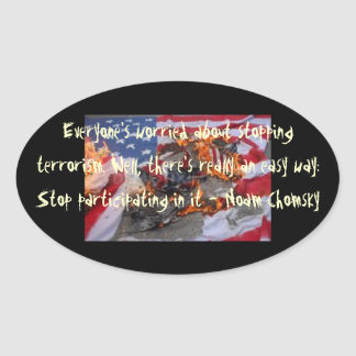 Everyone's worried about stopping terrorism... oval sticker