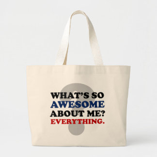 Everything about me is awesome tote bags