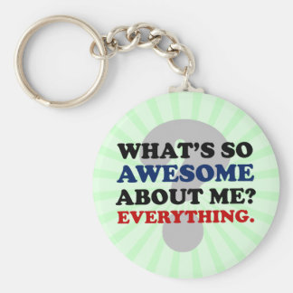Everything about me is awesome basic round button keychain