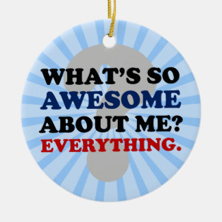 Everything about me is awesome Double-Sided ceramic round christmas ornament