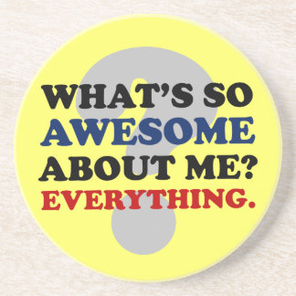 Everything about me is awesome drink coaster