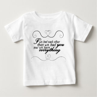 Everything Baby T-Shirt