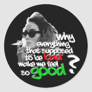 Everything Bad So Good Classic Round Sticker