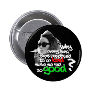 Everything Bad So Good Pinback Button