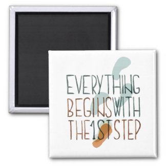 Everything Begins With The First Step 2 Inch Square Magnet