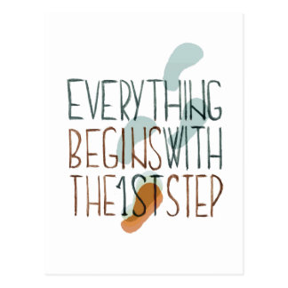 Everything Begins With The First Step Postcards