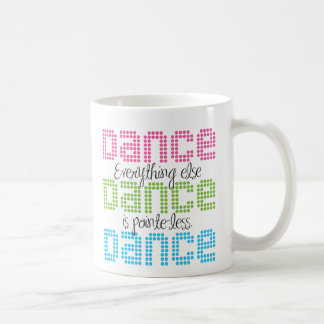 Everything else is pointe less. coffee mug
