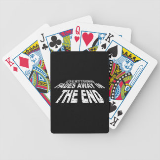 Everything fades away in the end bicycle playing cards
