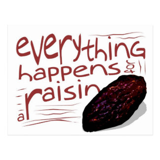 Everything happens for a RAISIN Postcard