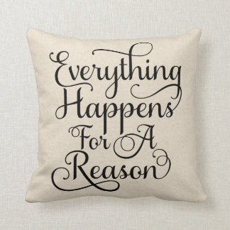 Everything Happens For A Reason | Black Script Throw Pillow