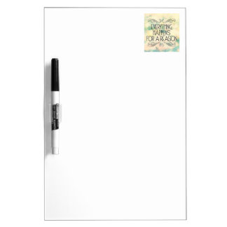 'Everything happens for a reason' Custom fits Dry-Erase Whiteboards