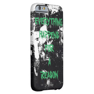Everything happens for a reason design by GCL Barely There iPhone 6 Case