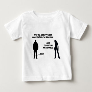 Everything Happens for a Reason except Quantum M Baby T-Shirt
