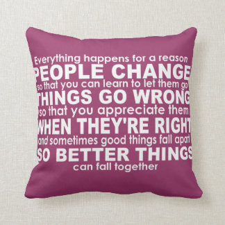 Everything Happens for a Reason Inspirational Wht Throw Pillow