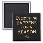 Everything Happens for A Reason Magnet Magnets