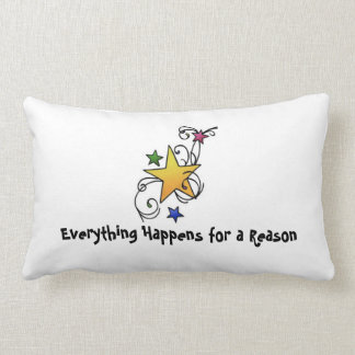 Everything happens for a reason pillow