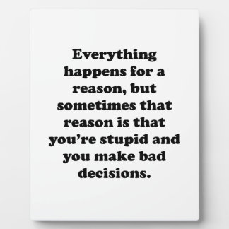 Everything Happens For A Reason Plaque