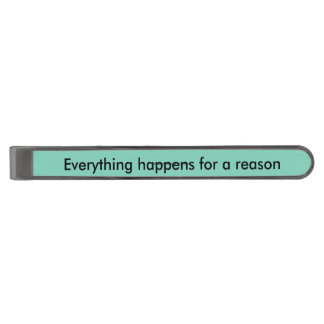 Everything happens for a reason tie bar