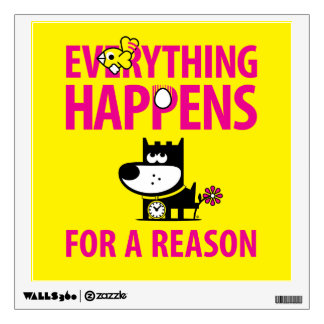 Everything Happens for a Reason Wall Sticker
