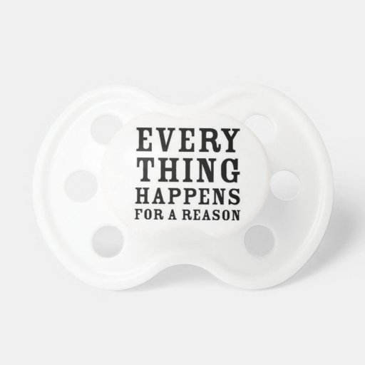 Everything Happens Pacifier