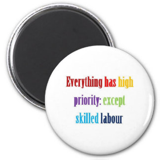 Everything has high priority 2 inch round magnet