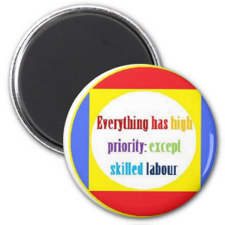 Everything has high priority: 2 inch round magnet