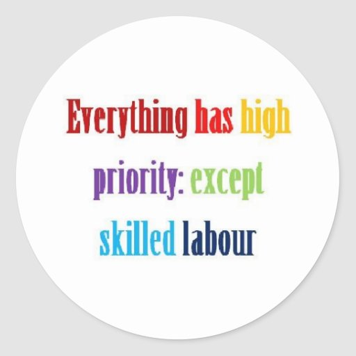 Everything has high priority round stickers