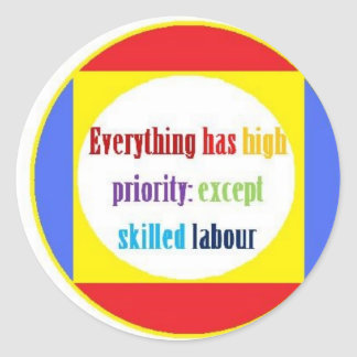 Everything has high priority: classic round sticker
