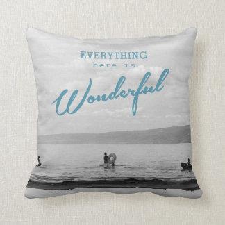 Everything Here Is Wonderful pillow.  beach fun Pillow
