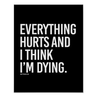 Everything hurts and I think I'm dying -   - Gym H Poster