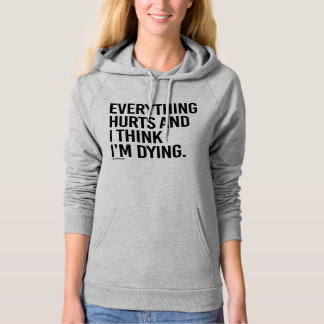 Everything hurts and I think I'm dying -  .png Hoodie