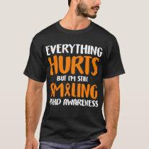 Everything hurts but I still smiling ADHD Awarenes T-Shirt