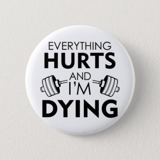 Everything Hurts Gym Black Pinback Button