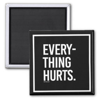 Everything Hurts -   - Gym Humor -.png Magnet