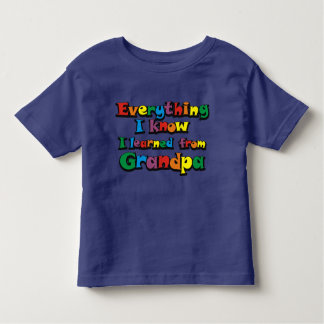 Everything I Know I Learned From Grandpa Toddler T-shirt